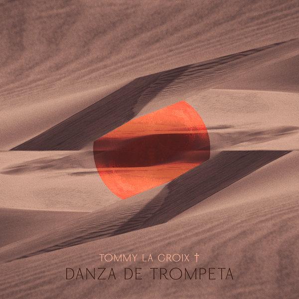 Tommy La Croix – Danza De Trompeta [Aquarius Records]