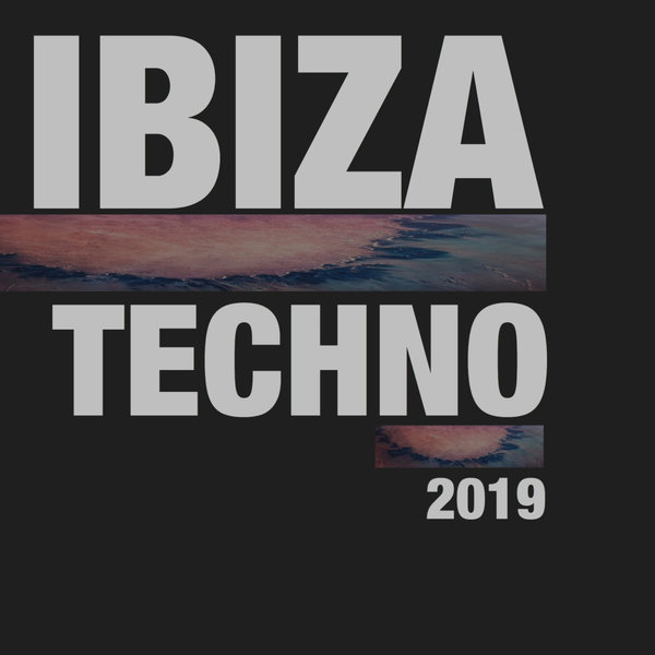 Various Artists - Ibiza Techno 2019 on Traxsource
