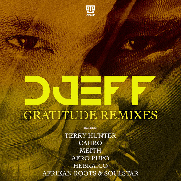 Djeff – Gratitude Remixes [Kazukuta Records]