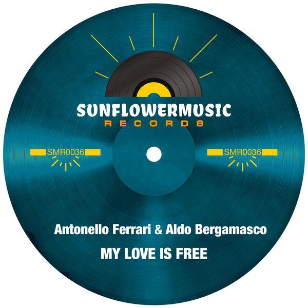 Antonello Ferrari, Aldo Bergamasco – My Love Is Free [Sunflowermusic Records]