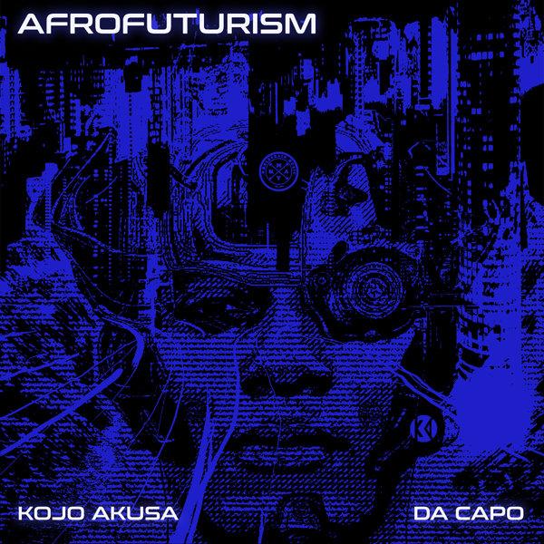 Kojo Akusa & Da Capo - Afrofuturism (Original Mix)