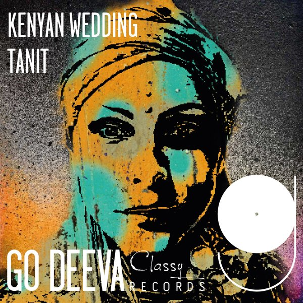 Tanit – Kenyan Wedding [Go Deeva Records]