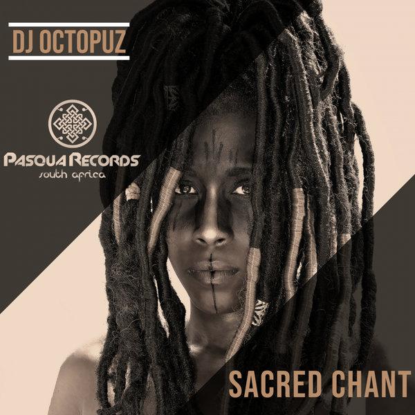 DJ Octopuz – Sacred Chant [Pasqua Records S.A]
