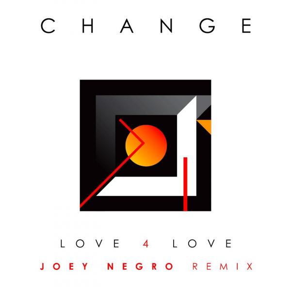 Change - Love 4 Love (Remix by Joey Negro) on Traxsource