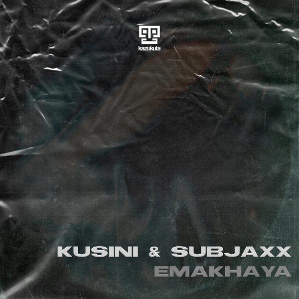 Kusini & Subjaxx - Emakhaya