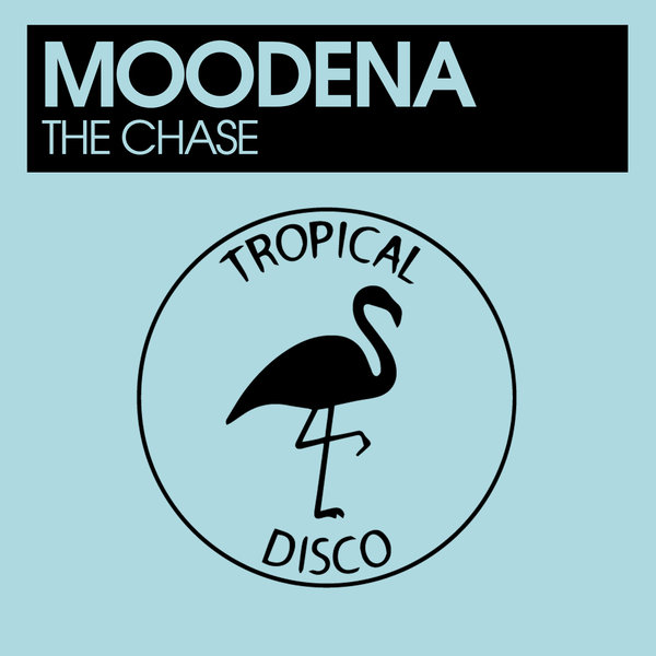 Moodena – The Chase [Tropical Disco Records]