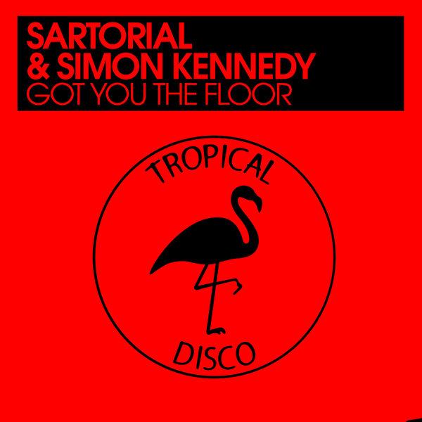Sartorial and Simon Kennedy – Got You The Floor [Tropical Disco Records]