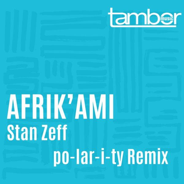 Stan Zeff – Afrik'Ami [Tambor Music]