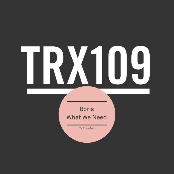 DJ Boris - What We Need on Traxsource