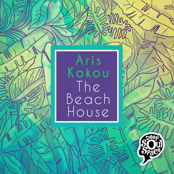 Aris Kokou – The Beach House [Deep Soul Space]
