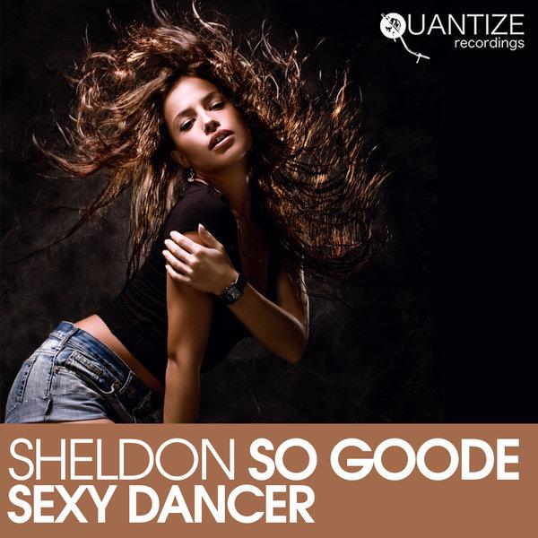 Sheldon So Goode – Sexy Dancer [Quantize Recordings]