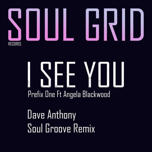 Prefix One Ft Angenita Blackwood – I See You [Soul Grid Records]