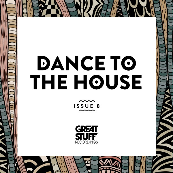 Various Artists - Dance to the House Issue 8 on Traxsource
