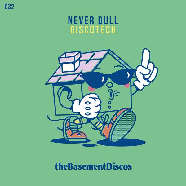 Never Dull – DISCOTECH [theBasement Discos]