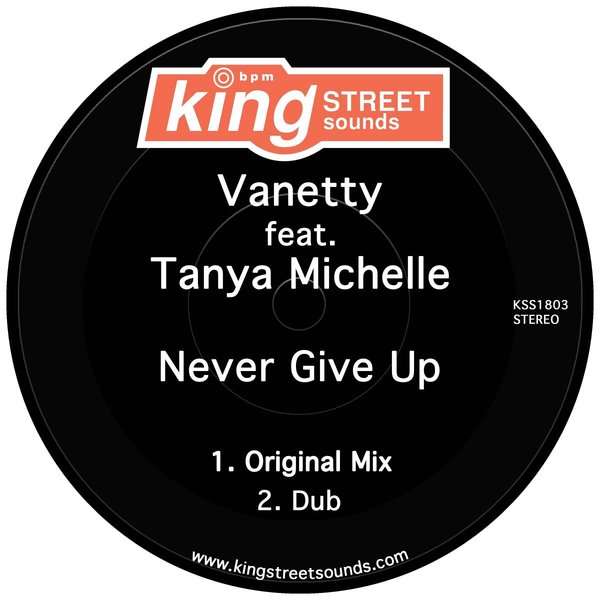 Vanetty, Tanya Michelle – Never Give Up [King Street Sounds]