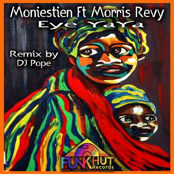 Moniestien Feat.. Morris Revy – Eye YaYa [FunkHut Records]