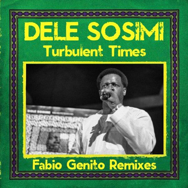 Dele Sosimi – Turbulent Times (Fabio Genito Remixes) [MoBlack Records]