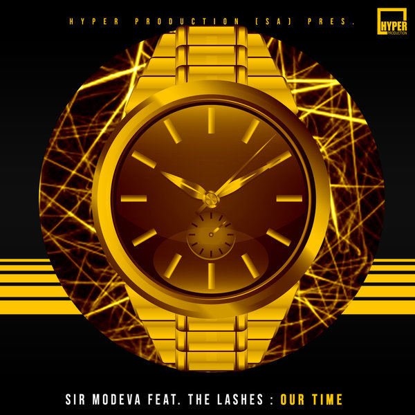 Sir Modeva, The Lashes – Our Time [Hyper Production (SA)]