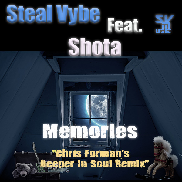 Steal Vybe Feat. Shota – Memories (Chris Forman's Deeper In Soul Remix) [Steal Vybe]