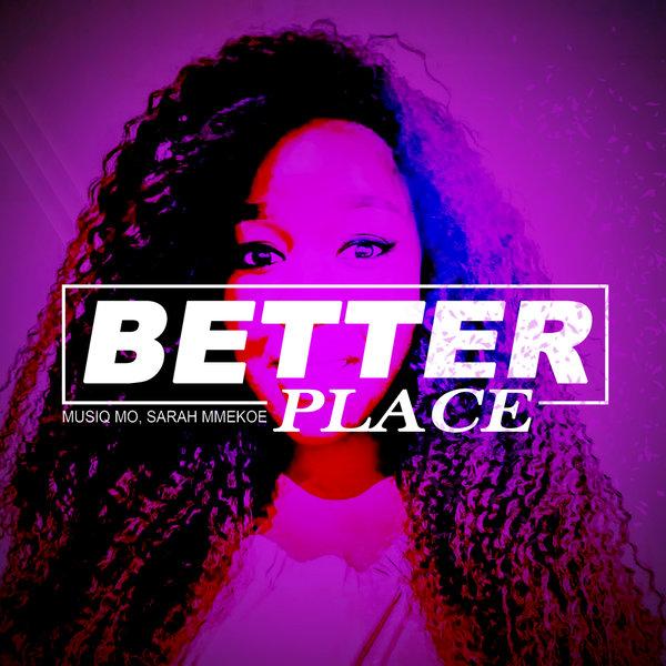 Musiq Mo – Better Place [Got To Love]