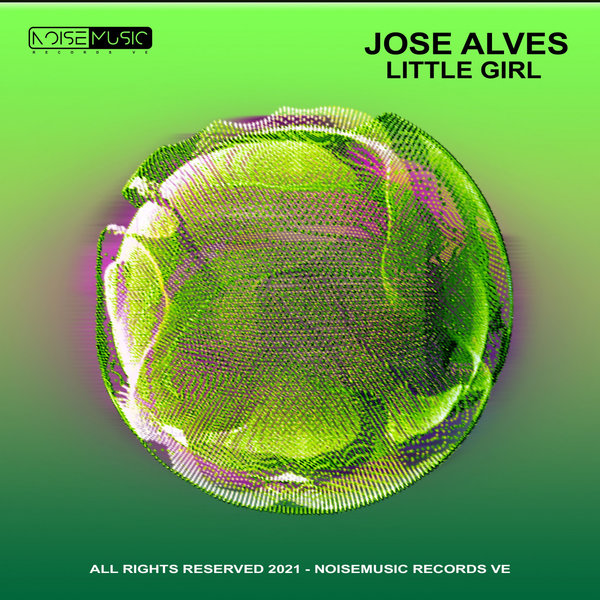 Jose Alves – Little Girl [Noisemusic Records VE]