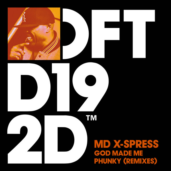 MD X-Spress – God Made Me Phunky [Defected]