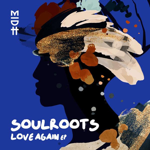 Soulroots – Love Again [Madorasindahouse]