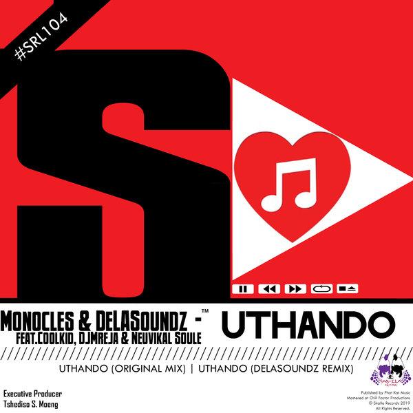Monocles & DeLASoundz Feat. Coolkid, DJMreja & Neuvikal Soule - Uthando
