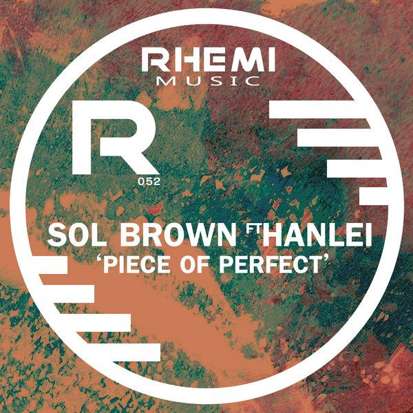 Sol Brown, Hanlei – Piece Of Perfect [Rhemi Music]