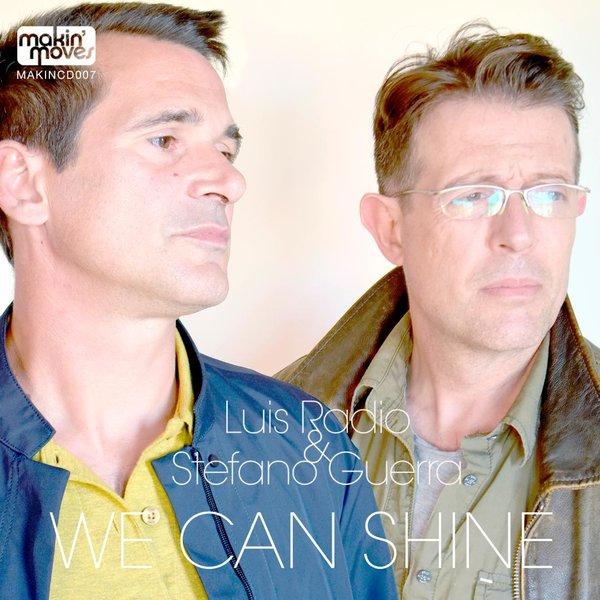 Luis Radio & Stefano Guerra – We Can Shine [Makin Moves]