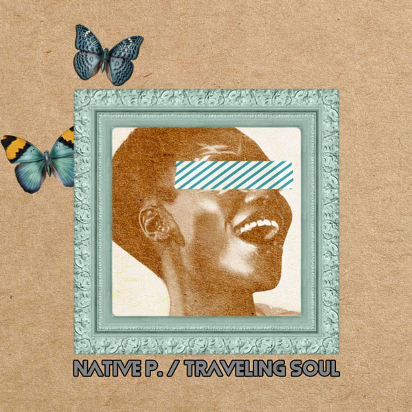 Native P. - Traveling Soul